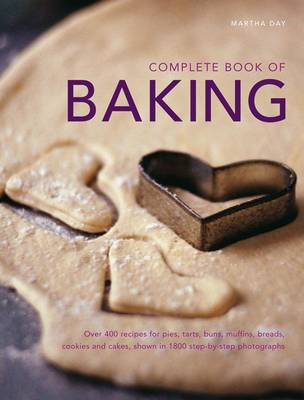 Complete Book of Baking: Over 400 Recipes for Pies, Tarts, Buns, Muffins, Cookies and Cakes, Shown i (BOK)