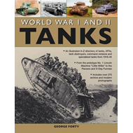 World War I and II Tanks: an Illustrated A-Z Directory of Tanks, AFVs, Tank Destroyers, Command Vers (BOK)