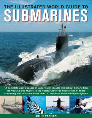 The Ilustrated World Guide to Submarines: Featuring Over 140 Submarines with 700 Historical and Mode (BOK)