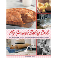 My Granny's Baking Book: 80 Traditional Family Recipes, Shown in Over 220 Photographs (BOK)