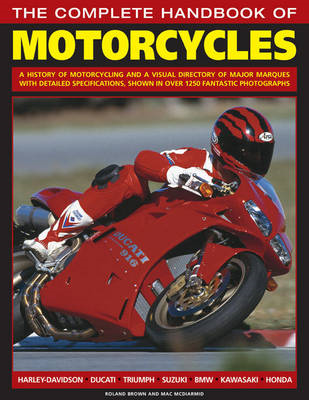 The Complete Handbook of Motorcycles: A History of Motorcycling and a Visual Directory of Major Marq (BOK)