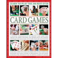 Learn to Play the 200 Best-ever Card Games: a Fantastic Compendium of the Greatest Card Games from A (BOK)