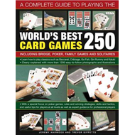 Complete Guide to Playing the World's Best 250 Card Games (BOK)