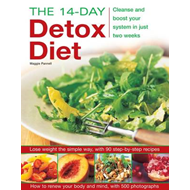 The 14-day Detox Diet: Cleanse and Boost Your System in Just Two Weeks (BOK)