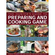 Hunter's Guide to Preparing and Cooking Game (BOK)