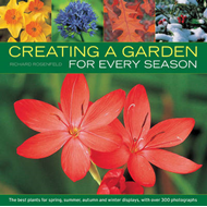 Creating a Garden for Every Season: the Best Plants for Spring, Summer, Autumn and Winter Displays, (BOK)