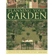 Planning Your Garden: A Practical Guide to Designing and Planting Your Garden, with 15 Plans and Ove (BOK)