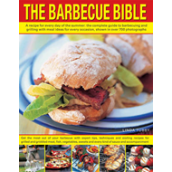 The Barbecue Bible: A Recipe for Every Day of the Summer; the Complete Guide to Barbecuing and Grill (BOK)
