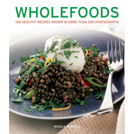 Wholefoods: 100 Healthy Recipes Shown in More Than 300 Photographs (BOK)