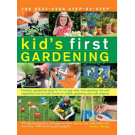 The best-ever step-by-step kid's first gardening (BOK)