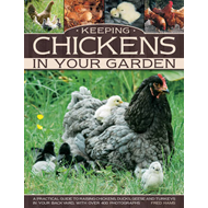 Keeping Chickens In Your Garden (BOK)