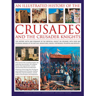 Illustrated History of the Crusades and the Crusader Knights (BOK)