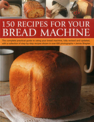 150 Recipes for Your Bread Machine (BOK)