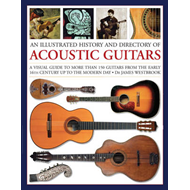 Illustrated History and Directory of Acoustic Guitars (BOK)