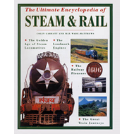 Ultimate Encyclopedia of Steam & Rail (BOK)