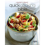 Quick Cooking Bible: 365 Sensationally Simple Dishes to Prepare in 30 Minutes or Less (BOK)