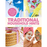 Traditional Household Hints: Tried and Trusted Ways for Home, Garden, Health and Beauty (BOK)