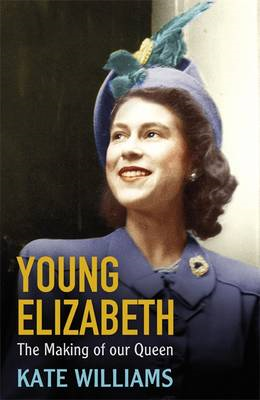 Young Elizabeth: The Making of Our Queen (BOK)
