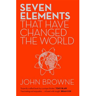 Seven Elements That Have Changed the World (BOK)