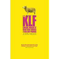 The KLF: Chaos, Magic and the Band Who Burned a Million Pounds (BOK)