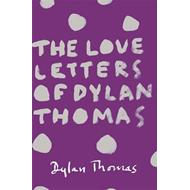Love Letters of Dylan Thomas (BOK)
