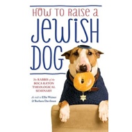 How To Raise A Jewish Dog (BOK)