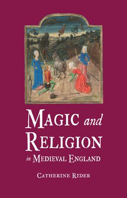 Magic and Religion in Medieval England (BOK)