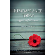 Remembrance Today: Poppies, Grief and Heroism (BOK)