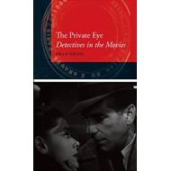 The Private Eye: Detectives in the Movies (BOK)