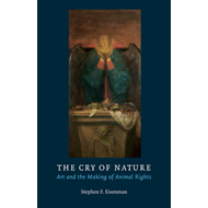 The Cry of Nature: Art and the Making of Animal Rights (BOK)