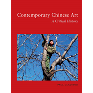 Contemporary Chinese Art: A Critical History (BOK)