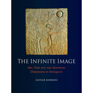 The Infinite Image: Art, Time and the Aesthetic Dimension in Antiquity (BOK)