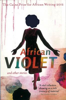 The Caine Prize for African Writing: 2012 (BOK)