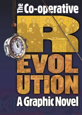 Co-operative Revolution: a Graphic Novel: How Co-operatives Can Change the World (BOK)