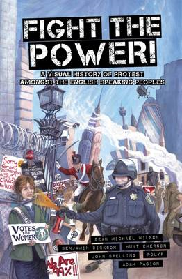 Fight the Power!: A Visual History of Protest Amongst the English Speaking Peoples (BOK)