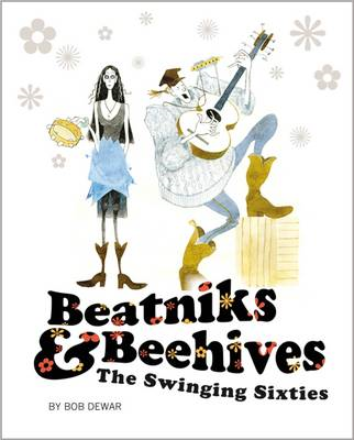Beatniks and Beehives: The Swinging Sixties (BOK)