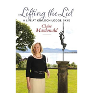 Lifting the Lid: A Life at Kinloch Lodge, Skye (BOK)