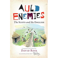 Auld Enemies: The Scots and the English (BOK)