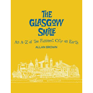 The Glasgow Smile: A Celebration of Clydebuilt Comedy (BOK)