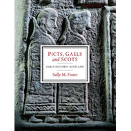 Picts, Gaels and Scots: Early Historic Scotland (BOK)