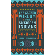 The Sacred Wisdom of the American Indians (BOK)