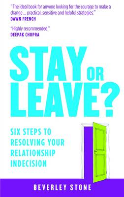 Stay or Leave: Six Steps to Resolving Your Relationship Indecision (BOK)