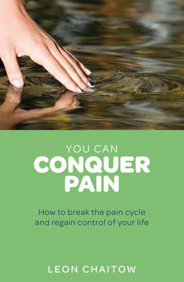You Can Conquer Pain: Break the Pain Cycle and Regain Control of Your Life (BOK)