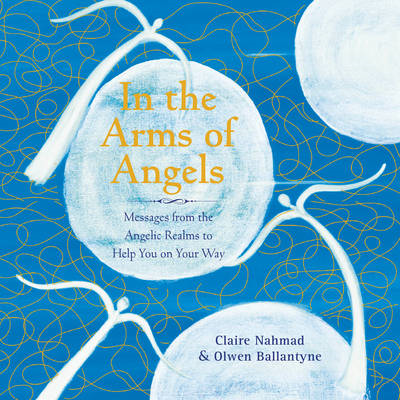 In the Arms of Angels: Messages from the Angelic Realms to Help You on Your Way (BOK)