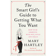 Smart Girl's Guide to Getting What You Want (BOK)