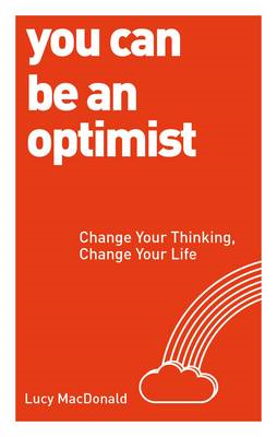 You Can be an Optimist: Change Your Thinking, Change Your Life (BOK)