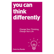 You Can Think Differently: Change Your Thinking, Change Your Life (BOK)