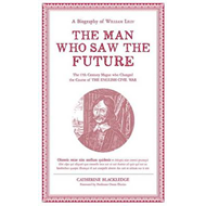 Man Who Saw the Future: A Biography of William Lilly (BOK)