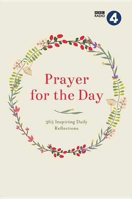 Prayer for the Day: 365 Inspiring Daily Reflections (BOK)