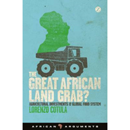 The Great African Land Grab?: Agricultural Investments and the Global Food System (BOK)